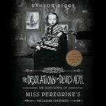 The Desolations of Devil's Acre, Ransom Riggs