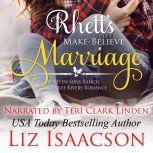 Rhett's Make-Believe Marriage Christmas Brides for Billionaire Brothers, Liz Isaacson