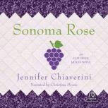 Sonoma Rose, Jennifer Chiaverini