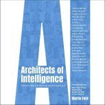 Architects of Intelligence The truth about AI from the people building it, Martin Ford