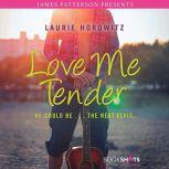 Love Me Tender, Laurie Horowitz
