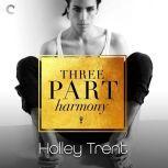 Three Part Harmony, Holley Trent