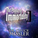 The Physics of Immortality, Chuck Missler