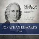 Jonathan Edwards A Life, George M. Marsden