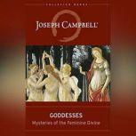Goddesses Mysteries of the Feminine Divine, Joseph Campbell