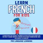 Learn French for Kids, Pro Language Learning