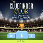 Mysteries for kids : The CLUE FINDER CLUB : THE CASE OF SPORTS DAY SNEAK, Ken T Seth