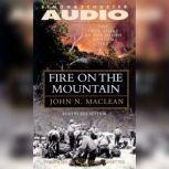 Fire on the Mountain, John N. Maclean