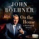 On the House A Washington Memoir, John Boehner