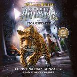 Spirit Animals: Fall of the Beasts, Book #7: Stormspeaker, Christina Diaz Gonzalez