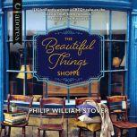 The Beautiful Things Shoppe, Philip William Stover