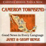 Cameron Townsend Good News in Every Language, Janet Benge