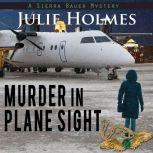 Murder in Plane Sight, Julie Holmes
