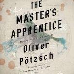 The Master's Apprentice A Retelling of the Faust Legend, Oliver Potzsch
