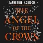 The Angel of the Crows, Katherine Addison