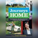 Journeys Home Inspiring Stories, plus Tips and Strategies to Find Your Family History, various contributors