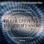 The Whithering of Willoughby and the Professor: Their Ways in the Worlds The Best of the Comedy-O-Rama Hour, Season 3, Joe Bevilacqua