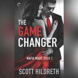 The Game Changer (Mafia Made, #2), Scott Hildreth