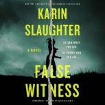 False Witness A Novel, Karin Slaughter