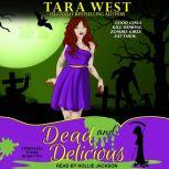 Dead and Delicious, Tara West