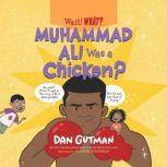 Muhammad Ali Was a Chicken?, Dan Gutman