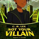 Not Your Villain, C.B. Lee
