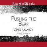 Pushing the Bear A Novel of the Trail of Tears, Diane Glancy