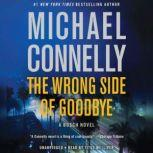 The Wrong Side of Goodbye, Michael Connelly