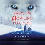 Baby, I'm Howling For You, Christine Warren