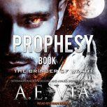 Prophesy Book II: The Bringer of Wrath, A.E. Via