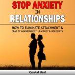 Stop Anxiety in  Relationships, Crystal Heal