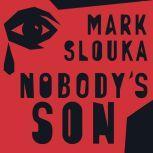 Nobody's Son A Memoir, Mark Slouka