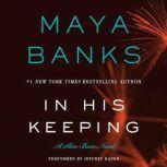 In His Keeping A Slow Burn Novel, Maya Banks