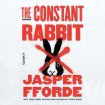 The Constant Rabbit A Novel, Jasper Fforde