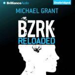 BZRK Reloaded, Michael Grant