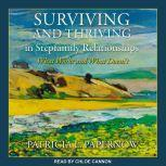 Surviving and Thriving in Stepfamily Relationships What Works and What Doesn't, Patricia L. Papernow