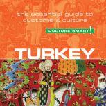 Turkey - Culture Smart! The Essential Guide to Customs and Culture, Charlotte McPherson