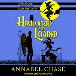 Hemlocked and Loaded, Annabel Chase