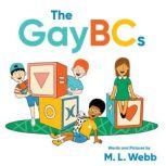 The GayBCs, M.L. Webb