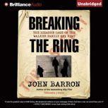 Breaking the Ring, John Barron