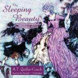 The Sleeping Beauty and Other Fairy Tales from the Old French, Arthur Thomas QuillerCouch