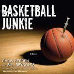 Basketball Junkie A Memoir, Chris Herren