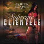 Supreme Clientele, Ashley & JaQuavis