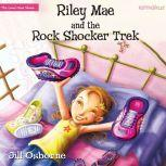 Riley Mae and the Rock Shocker Trek, Jill Osborne