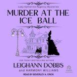 Murder at the Ice Ball, Leighann Dobbs