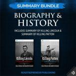 Summary Bundle: Biography & History   Readtrepreneur Publishing: Includes Summary of Killing Lincoln & Summary of Killing Patton, Readtrepreneur Publishing