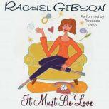 It Must Be Love, Rachel Gibson