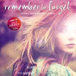 Remember to Forget, Revised and Expanded Edition from Wattpad sensation @_smilelikeniall, Ashley Royer