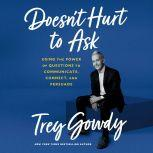 Doesn't Hurt to Ask, Trey Gowdy