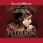 A Love to Last Forever, Tracie Peterson